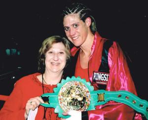 Vonda Ward and mom Rosanne displaying the WBC World Women's Belt!