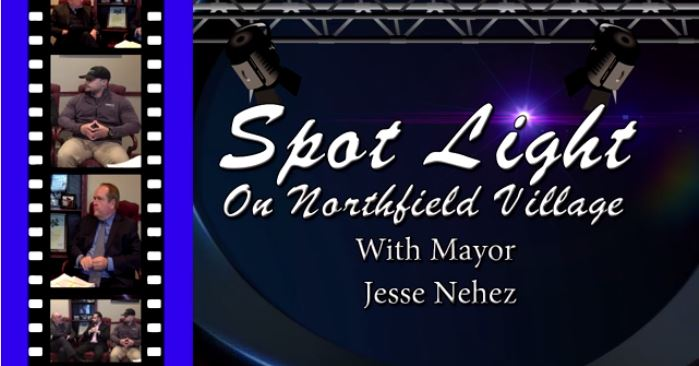 Spot Light on Northfield Village with Mayor Jesse Nehez – April