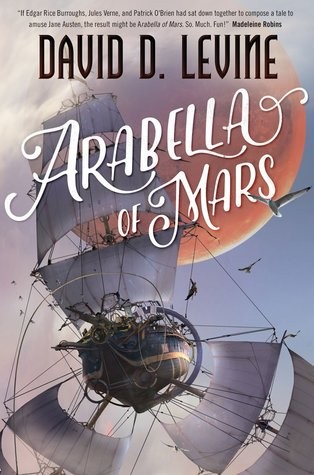 Book Review: Arabella of Mars by David D. Levine