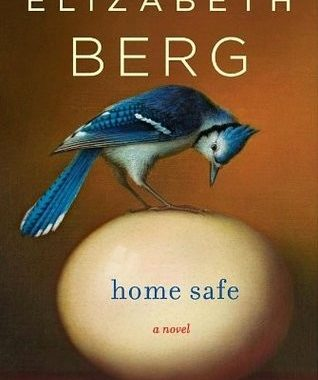 Book Review: Home Safe by Elizabeth Berg